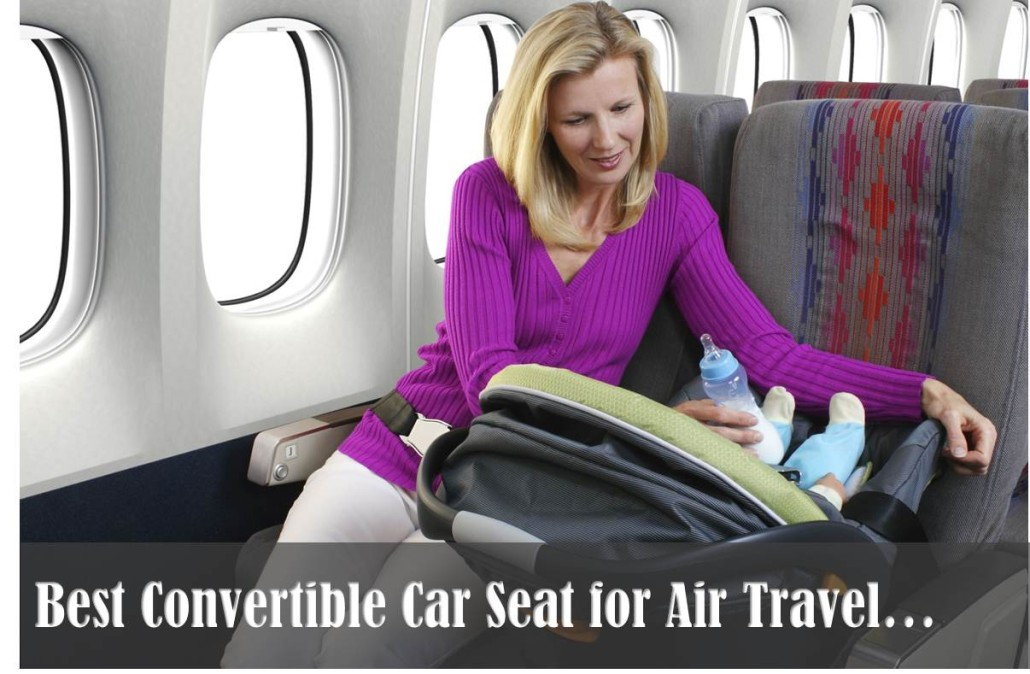 Best Convertible Car Seat for Air Travel | Car Seat Angels